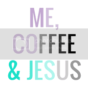 Me, Coffee and Jesus