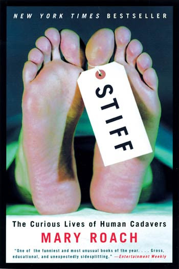 book cover Stiff: The Curious Lives of Human Cadavers by Mary Roach
