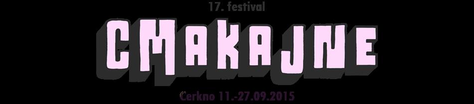 17. mednarodni festival ustvarjalnosti Cmakajne