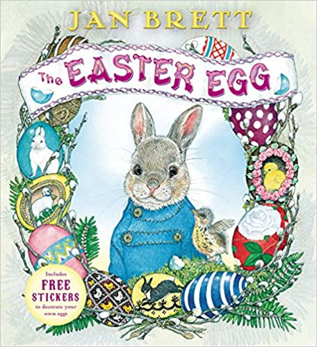 http://www.amazon.com/Easter-Egg-Jan-Brett/dp/039925238X/ref=sr_1_2?ie=UTF8&qid=1438654413&sr=8-2&keywords=the+easter+egg