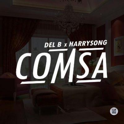 Del B ft. Harrysong – COMSA