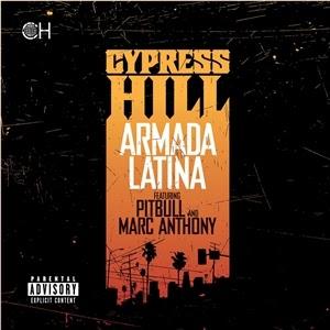 Cypress Hill Armada Latina Ft Pitbull Marc Anthony Lyrics