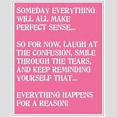 Quotes And Sayings About Everything Happens For A Reason Ialoveniinfo