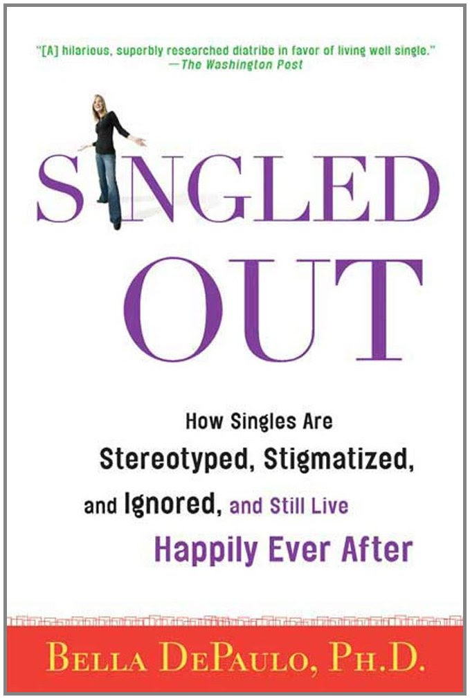 Amazon.com: Singled Out: How Singles Are Stereotyped, Stigmatized ...