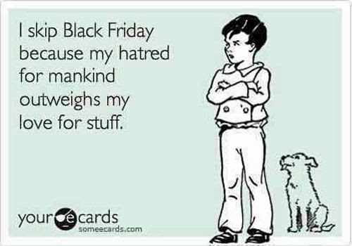 This is a pretty good reason to skip Black Friday.