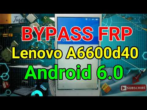 Work] Bypass FRP Lenovo A6600d40 Android 6 0 Latest Update