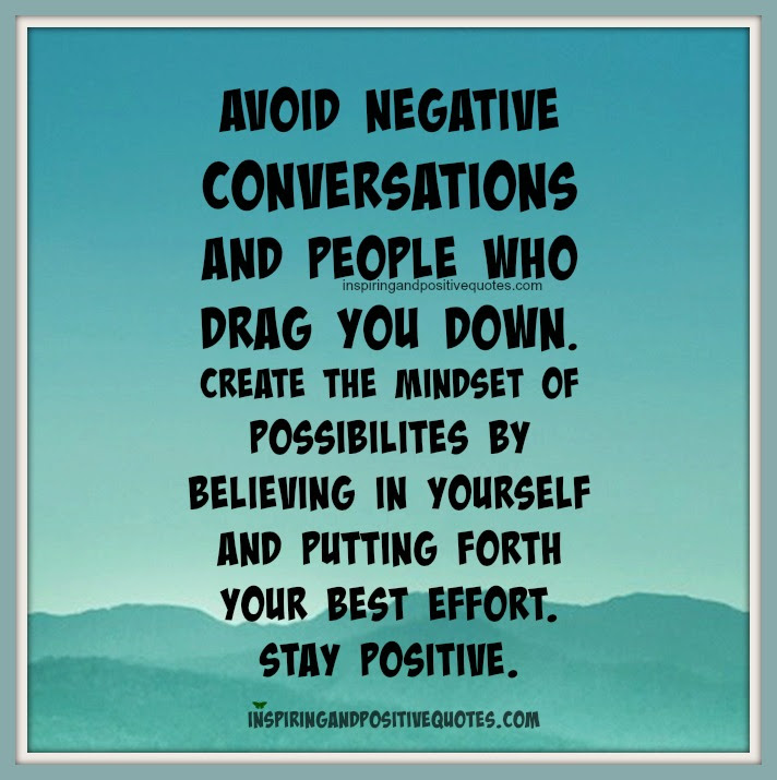 Avoid Negative Conversations Inspiring And Positive Quotes