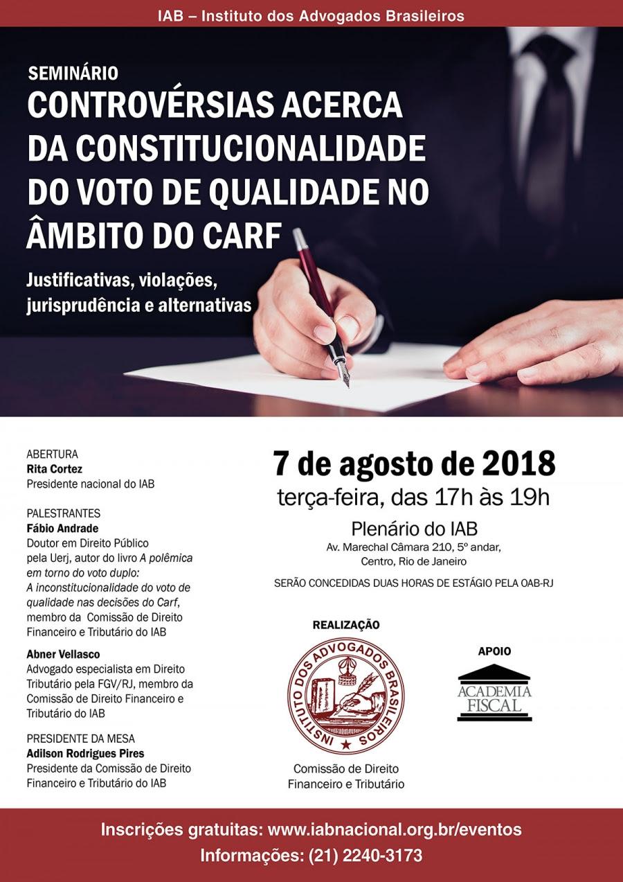 Seminário Controvérsias acerca da constitucionalidade do voto de qualidade no âmbito do CARF.