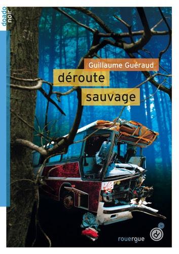 Déroute sauvage de Guillaume Guéraud