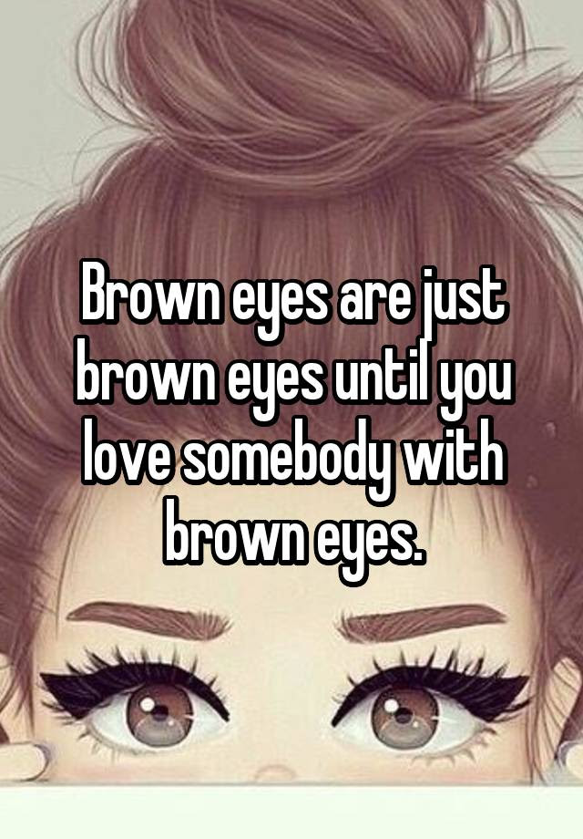 Beautiful Brown Eyes Quotes 66994 Loadtve