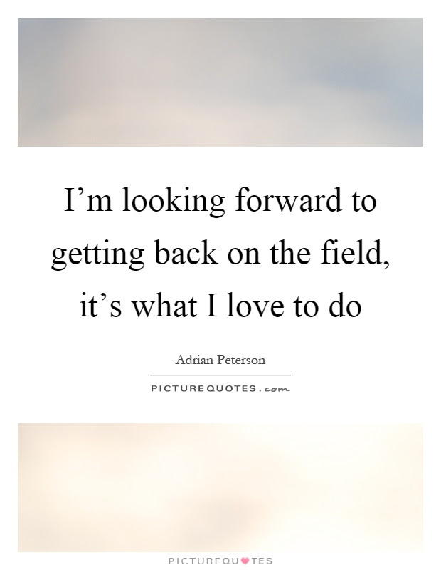 Looking Forward Quotes Sayings Looking Forward Picture Quotes