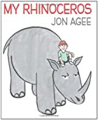 My Rhinoceros by Jon Agee