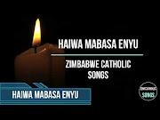 Zimbabwe Catholic Shona Songs - Haiwa Mabasa Enyu