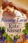 Kissing Luca: A Napa Crush Prequel (Wine Country Romance Series