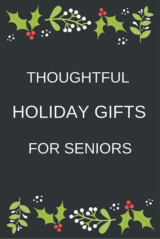 Thoughtful Holiday Gifts for Seniors - OMG Lifestyle Blog