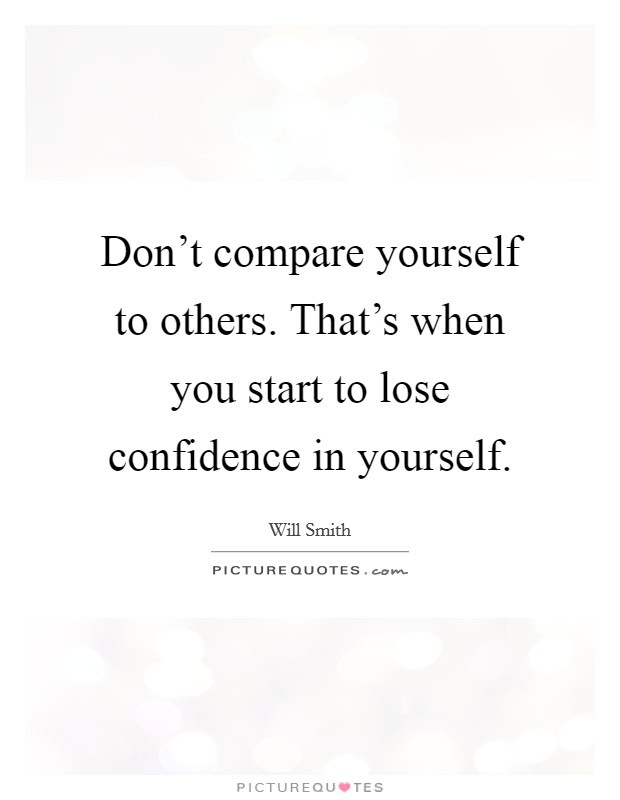 Compare Yourself To Others Quotes Sayings Compare Yourself To