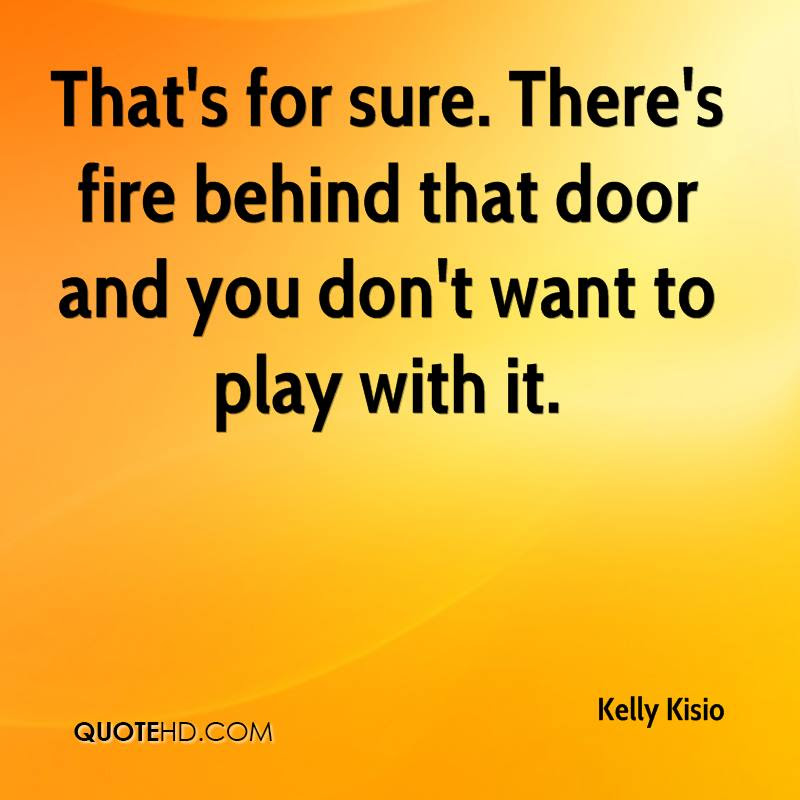 Kelly Kisio Quotes Quotehd