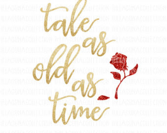 A Tale As Old As Time Svg Beauty And The Beast Svg Disney