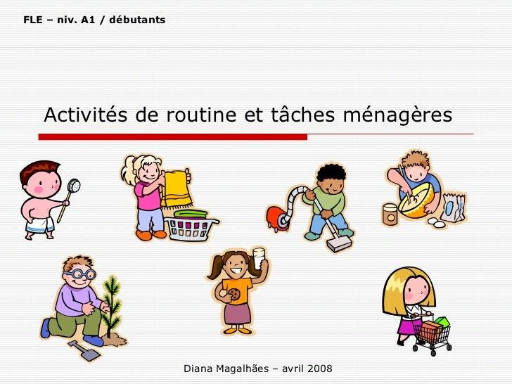 La routine - Habitudes et tâches du quotidien