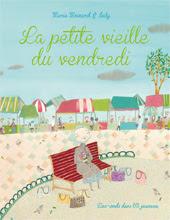 La petite vieille du vendredi de Marie Moinard et Isaly - Jeunesse (octobre 2012)