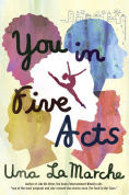 Title: You in Five Acts, Author: Una LaMarche