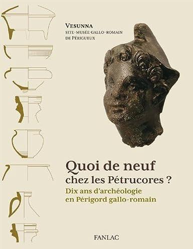 http://www.amazon.fr/Quoi-Neuf-Chez-Petrucores-Collectif/dp/2865772780