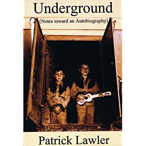 Underground (Notes Toward an Autobiography)