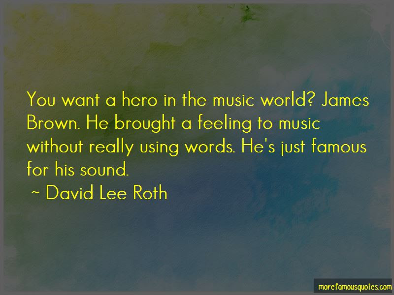 My Hero Famous Quotes Top 11 Quotes About My Hero Famous From