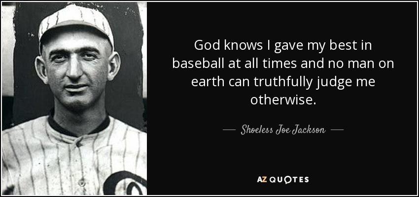QUOTES BY SHOELESS JOE JACKSON  AZ Quotes