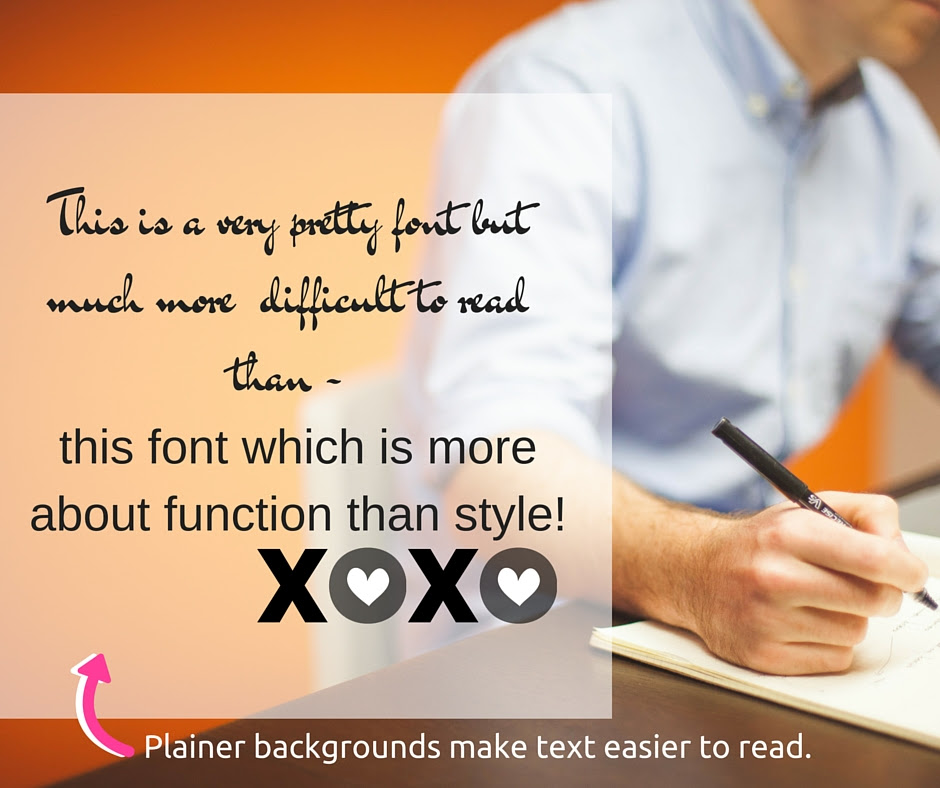 Examples to show that plainer backgrounds and simple fonts make text easier to read.