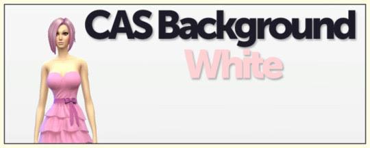 http://www.sims4-downloads.com/2014/09/cas-custom-background-white.html