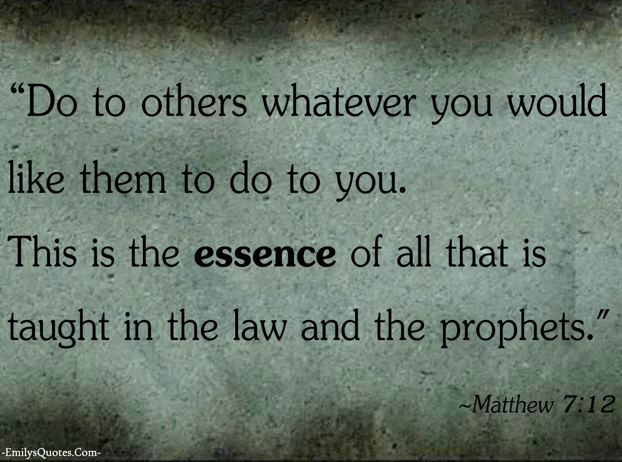 Matthew 7 12 being a good person relationship