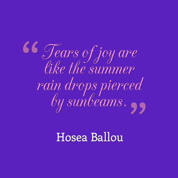Hosea Ballou Quote About Tears Of Joy Awesome Quotes About Life