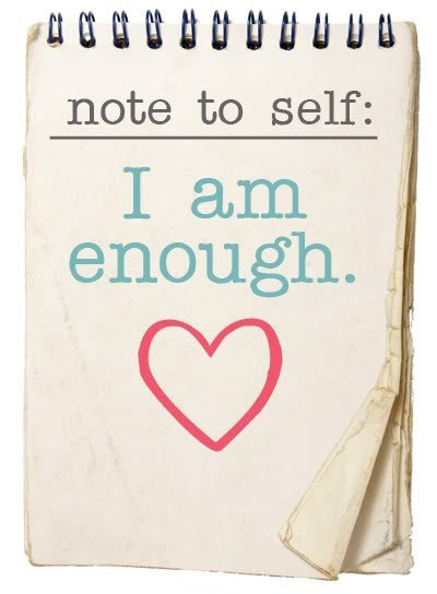 Note To Self I Am Enough Quotes I Inspiration