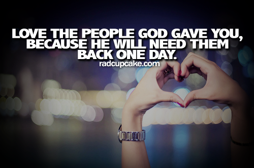 Love People God Gave You