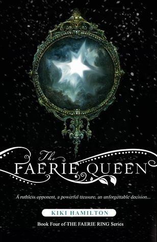 The Faerie Queen (The Faerie Ring #4) by Kiki Hamilton
