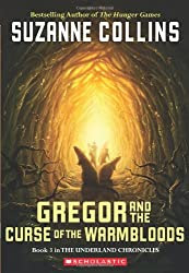 Gregor And The Curse Of The Warmbloods (Underland Chronicles, Book 3)