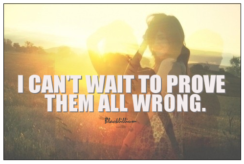 Quotes Images Prove Theyre Wrong Wallpaper And Background Photos