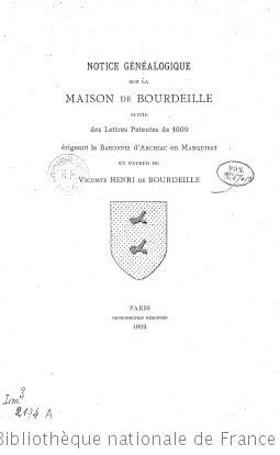 Notice généalogique sur la maison de Bourdeille, suivie de lettres patentes de 1609 érigeant la baronie d Archiac en marquisat, en faveur du vicomte Henri de Bourdeille (par le Mis H.-L.-C.-G. de Bourdeille)