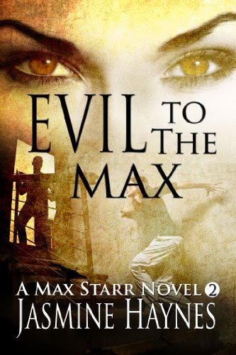 Evil to the Max ( Max Starr Series, Book 2, a sensual paranormal romance mystery) by Jasmine Haynes