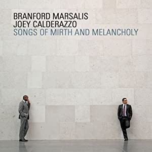 Branford Marsalis and Joey Calderazzo - Songs of Mirth and Melancholy   cover