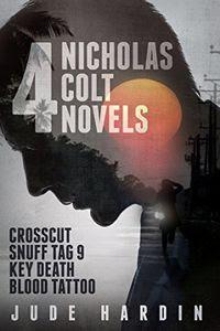 4 Nicholas Colt Novels by Jude Hardin