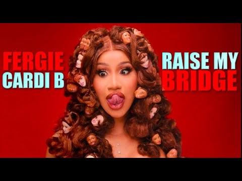 Cardi B x Fergie - Raise My Bridge