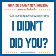 El Tiempo Pasado En Ingles I Didn T Did You Aprende Ingles