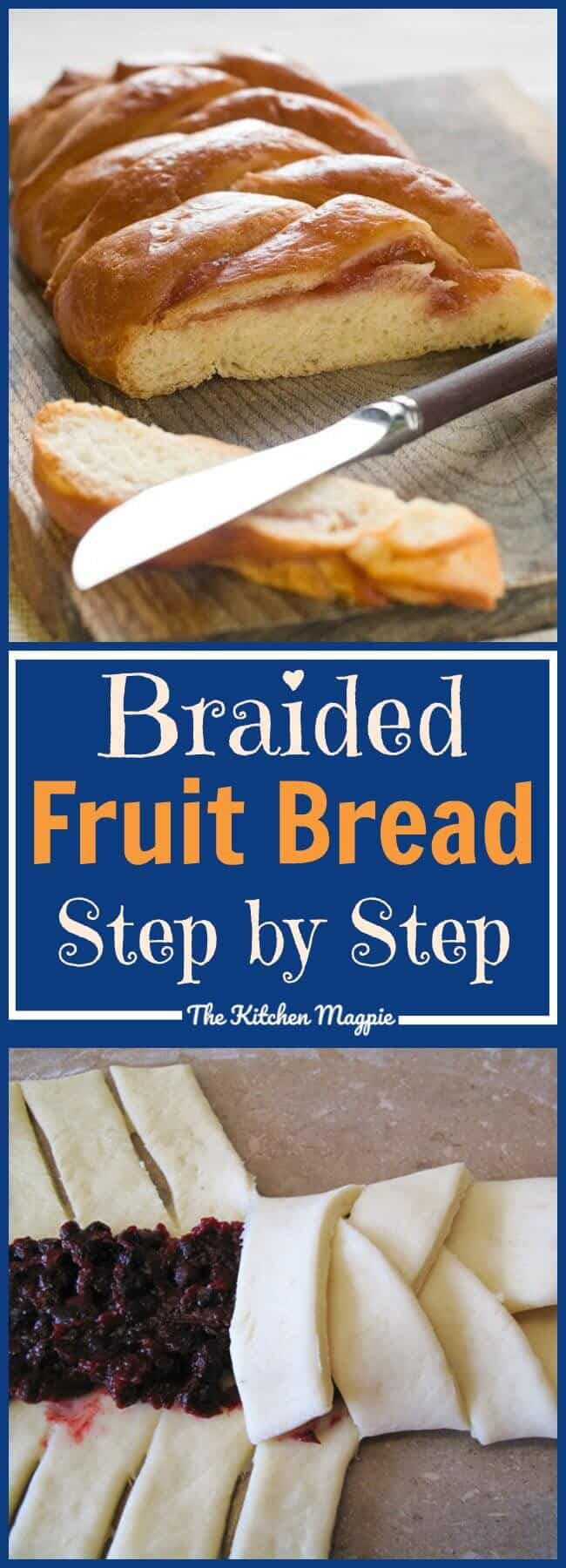 How to Make a Fruit Filling Bread Braid - The Kitchen Magpie