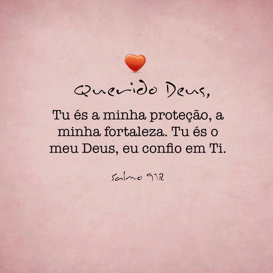 Querido Deus Tu és Minha Proteção A Minha Fortaleza Tu és O Meu