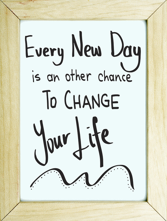 Everyday Is A New Day Life Changing Blog