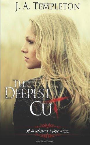 The Deepest Cut: a MacKinnon Curse novel by J.A. Templeton