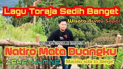 Lirik Lagu Toraja, Natiro Mata Duangku - Ashe' Hymne    Andika Manglo Barani