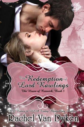 The Redemption of Lord Rawlings (House of Renwick) by Rachel Van Dyken